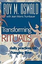 Transforming Rituals: Daily Practices for…