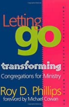 Letting Go : Transforming Congregations for…