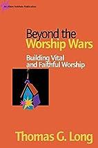Beyond the Worship Wars: Building Vital and…