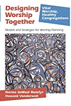 Designing Worship Together: Models And…