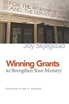 Winning Grants to Strengthen Your Ministry…