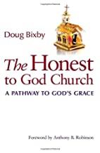 The Honest to God Church: A Pathway to…