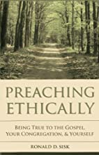 Preaching Ethically: Being True to the…