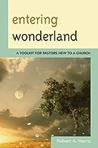 Entering Wonderland: A Toolkit for Pastors…