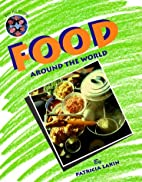 We All Share - Food Around the World by…