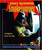 Smokejumper : firefighter from the sky by…