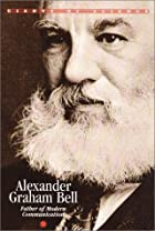 Alexander Graham Bell: father of modern…
