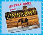 Letters Home From - Zimbabwe by Lisa…