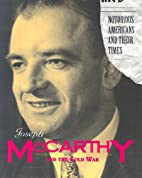 Joseph McCarthy and the Cold War (Notorious…