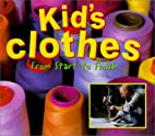 Kid's clothes : from start to finish by…