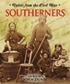 Voices From the Civil War - Southerners by…