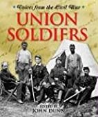 Voices From the Civil War - Union Soldiers…