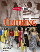 Clothing (Yesterday & Today) by Peggy J.…