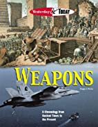 Weapons (Yesterday & Today) by Peggy J.…