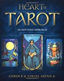 K, Amber: Heart of Tarot: An Intuitive Approach