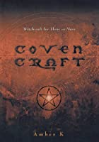 Coven Craft: Witchcraft for Three or More by…