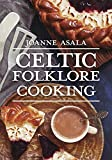Asala, Joanne: Celtic Folklore Cooking