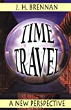 Brennan, J. H.: Time Travel: A Guide for Beginners