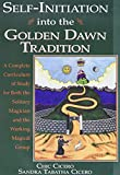 Cicero, Chic: Self-Initiation into the Golden Dawn Tradition: A Complete Curriculum of Study for Both the Solitary Magician and the Working Magical Group
