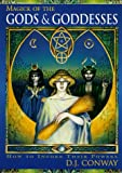 Conway, D. J.: Magick of the Gods &amp; Goddesses: How to Invoke Their Powers