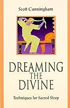 Sacred Sleep: Dreams & the Divine by Scott…