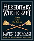 Grimassi, Raven: Hereditary Witchcraft: Secrets of the Old Religion