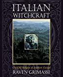 Grimassi, Raven: Italian Witchcraft: The Old Religion of Southern Europe