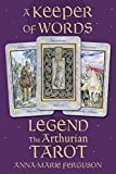 Ferguson, Anna-Marie: A Keeper of Words: Accompanying Book to Legend The Arthurian Tarot