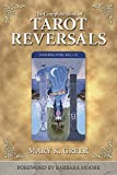 Greer, Mary K.: The Complete Book of Tarot Reversals (Special Topics in Tarot Series)