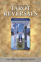 The Complete Book of Tarot Reversals by Mary…