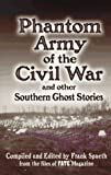 Spaeth, Frank: Phantom Army of the Civil War: And Other Southern Ghost Stories