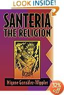 Santeria: the Religion: Faith, Rites, Magic (Llewellyn's World Religion & Magick)