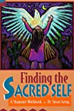 Gregg, Susan: Finding the Sacred Self: A Shamanic Workbook