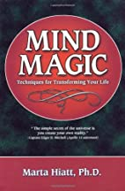 Mind Magic Techniques for Transforming Your…