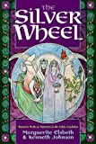 Johnson, Kenneth: The Silver Wheel: Women's Myths & Mysteries in the Celtic Tradition