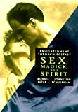 Johnston, Bonnie L.: Sex, Magick, and Spirit: Enlightenment Through Ecstasy