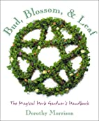Bud, Blossom & Leaf: The Magical Herb…