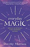 Morrison, Dorothy: Everyday Magic: Spells & Rituals for Modern Living (Everyday Series)
