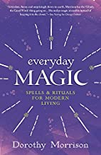 Everyday Magic: Spells & Rituals for Modern…