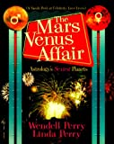 Perry, Wendell C.: The Mars/Venus Affair: Astrology's Sexiest Planets