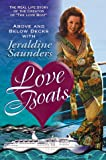 "Saunders, Jeraldine: Love Boats: Above and Below Decks With Jeraldine Saunders  The Real Life Story of the Creator of ""the Love Boat"""