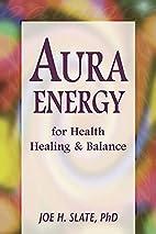 Aura Energy for Health, Healing and Balance…