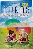 Auras: See Them in Only 60 seconds by Mark…