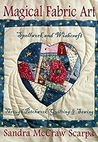 Magical Fabric Art: Spellwork & Wishcraft…