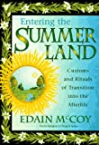 McCoy, Edain: Entering the Summerland: Customs and Rituals of Transition into the Afterlife (World Religion & Magick Series)