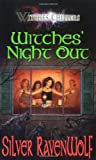 RavenWolf, Silver: Witches' Night Out (Witches Chillers)