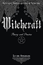 Witchcraft: Theory and Practice by Ly de…
