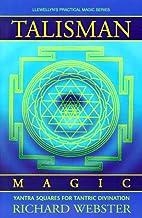 Talisman Magic: Yantra Squares for Tantric…