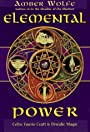 Elemental power : Celtic faerie craft & Druidic magic - Amber Wolfe