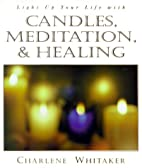 Candles, Meditation & Healing by Charlene…